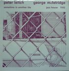 PETER LEITCH Peter Leitch And George McFetridge : Sometime In Another Life album cover