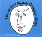PETRAS VYŠNIAUSKAS Live At Jazz Weltern Dresden 2005 (with Volkov /  Kugel) album cover