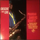PHAROAH SANDERS Crescent With Love album cover