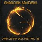 PHAROAH SANDERS Juan Les Pin Jazz Festival 68 (aka  Live At Antibes Jazz Festival Juan-Les-Pins July 21, 1968) album cover