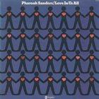 PHAROAH SANDERS Love in Us All album cover