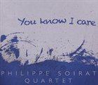 PHILIPPE SOIRAT You Know I Care album cover