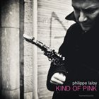 PHILLIPE LALOY Kind of Pink album cover