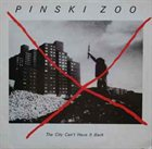 PINSKI ZOO The City Can't Have It Back album cover