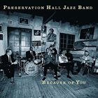 PRESERVATION HALL JAZZ BAND Because of You album cover
