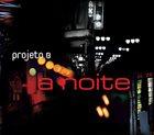 PROJETO B A Noite album cover