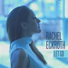 RACHEL ECKROTH Let Go album cover