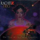 RACHEL Z On the Milky Way Express album cover