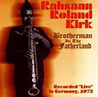 RAHSAAN ROLAND KIRK Brotherman In The Fatherland album cover