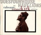 RAHSAAN ROLAND KIRK Does Your House Have Lions: The Rahsaan Roland Kirk Anthology album cover