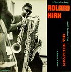 RAHSAAN ROLAND KIRK Introducing Roland Kirk (aka The First And Foremost Album aka Soul Station aka Roland Kirk) album cover
