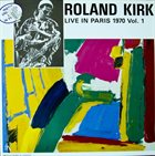 RAHSAAN ROLAND KIRK Live in Paris, 1970, Vol. 1 album cover