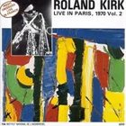 RAHSAAN ROLAND KIRK Live in Paris, 1970, Vol. 2 album cover