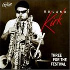 RAHSAAN ROLAND KIRK Three for the Festival album cover
