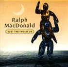 RALPH MACDONALD Just the Two of Us album cover