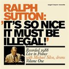 RALPH SUTTON It's So Nice It Must Be Illegal! album cover