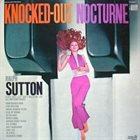RALPH SUTTON Knocked Out Nocturne: Ralph Sutton Plays Fats, J.P., Bix, And Willie The Lion album cover