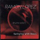 RAMÓN LÓPEZ Drums Solo II Swinging With Doors album cover
