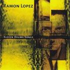 RAMÓN LÓPEZ Eleven Drum Songs album cover