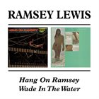RAMSEY LEWIS Hang on Ramsey / Wade in the Water album cover