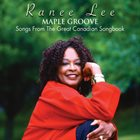 RANEE LEE Maple Groove - Songs From The Great Canadian Songbook album cover