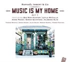 RAPHAËL IMBERT Music is my Home Act 1 album cover
