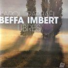 RAPHAËL IMBERT Raphaël Imbert & Karol Beffa : Libres album cover