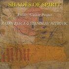 RATKO ZJAČA Ratko Zjaca & Stanislav Mitrovic : Shades Of Spirit album cover