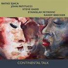 RATKO ZJAČA Ratko Zjaca, John Patitucci, Steve Gadd, Stanislav Mitrovic, Randy Brecker : Continental Talk album cover