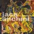 RATKO ZJAČA Ratko Zjaca, Simone Zanchini : The Way We Talk album cover
