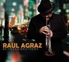 RAUL AGRAZ Between Brothers album cover