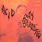 RAY BARRETTO Acid album cover