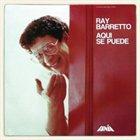 RAY BARRETTO Aquí Se Puede album cover