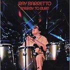RAY BARRETTO Energy To Burn album cover