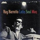 RAY BARRETTO Latin Soul Man album cover