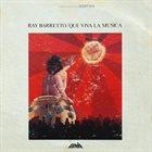 RAY BARRETTO Que Viva La Musica album cover