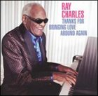 RAY CHARLES Thanks for Bringing Love Around Again album cover