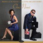 REBECCA DUMAINE & DAVE MILLER TRIO Chez Nous album cover