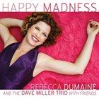 REBECCA DUMAINE & DAVE MILLER TRIO Happy Madness album cover