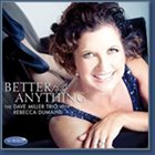 REBECCA DUMAINE & DAVE MILLER TRIO Better Than Anything album cover