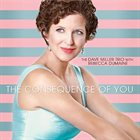 REBECCA DUMAINE & DAVE MILLER TRIO The Consequence of You album cover