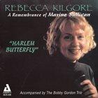REBECCA KILGORE A Remembrance Of Maxine Sullivan: Harlem Butterfly album cover