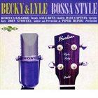 REBECCA KILGORE Becky & Lyle : Bossa Style album cover