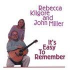 REBECCA KILGORE Rebecca Kilgore & John Miller : It's Easy To Remember album cover