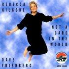 REBECCA KILGORE Not A Care In The World album cover