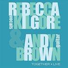 REBECCA KILGORE Rebecca Kilgore & Andy Brown : Together - Live album cover