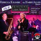 REBECCA KILGORE Rebecca Kilgore And The Harry Allen Quartet : Live At Feinstein's At Loews Regency album cover