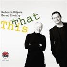 REBECCA KILGORE This And That album cover