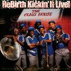 REBIRTH BRASS BAND ReBirth Kickin' It Live! - The Glass House album cover