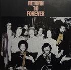 RETURN TO FOREVER Return To Forever (aka Live) album cover